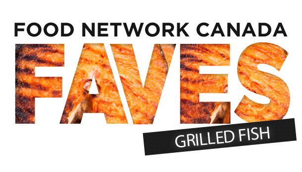 Food network canada faves grilled fish for Food network fish recipes