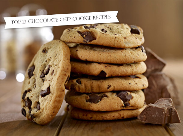 Top 12 Chocolate Chip Cookie Recipes