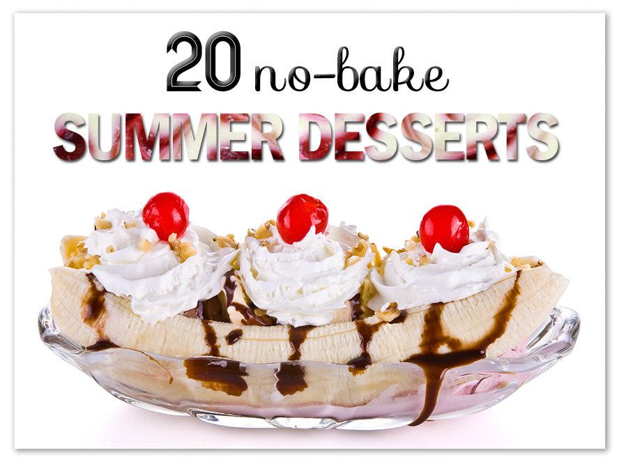 Top 20 No Bake Summer Desserts