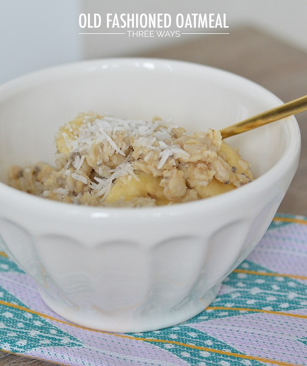 Easy Old Fashioned Oatmeal Three Ways Food Network Canada